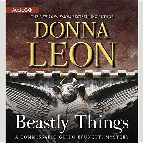 Beastly Things -: Donna Leon