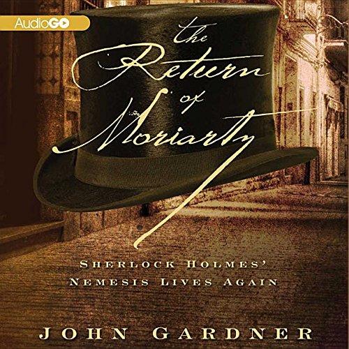 The Return of Moriarty - Sherlock Holmes' Nemesis Lives Again: John Gardner