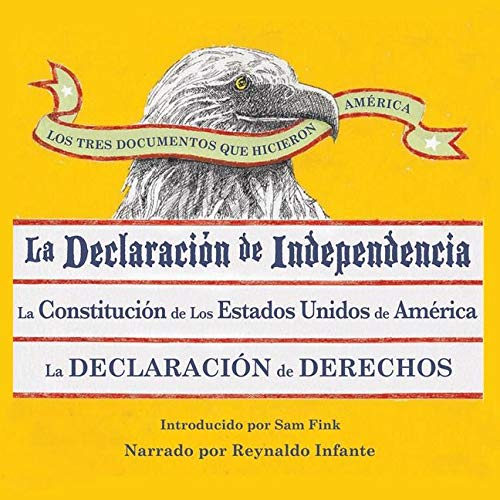 9780792788737: Los Tres Documentos Que Hicieron America [The Three Documents That Made America, in Spanish]: La Declaracion de Independencia, La Constitucion de Los