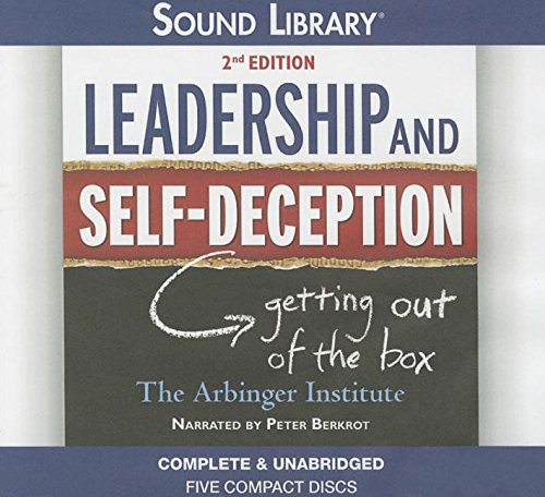 9780792789376: Leadership and Self-Deception: Getting Out of the Box: Library Edition