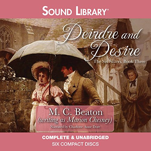 Deirdre and Desire (Six Sisters): Beaton, M C