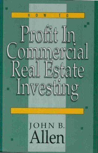 How to Profit in Commercial Real Estate Investing