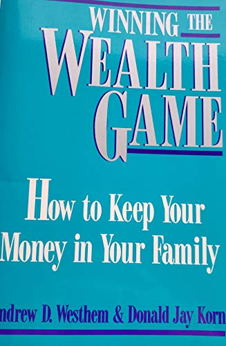 9780793103096: Winning the Wealth Game: How to Keep Your Money in Your Family