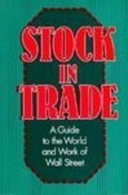 9780793103560: Stock in Trade: A Guide to the World and Work of Wall Street