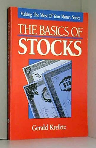 The Basics of Stocks (Making the Most of Your Money Series): Krefetz, Gerald