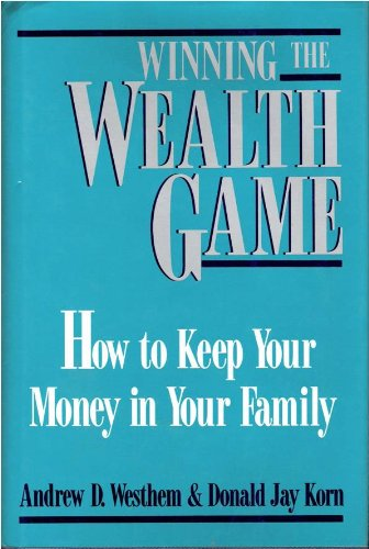 9780793103768: Winning the Wealth Game: How to Keep Your Money in Your Family