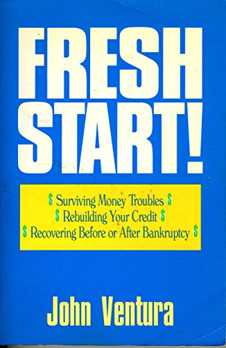 9780793103942: Fresh Start! Surviving Money Troubles, Rebuilding Your Credit, Recovering Before or After Bankruptcy