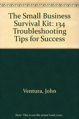 9780793106080: The Small Business Survival Kit: 134 Trouble-Shooting Tips for Success