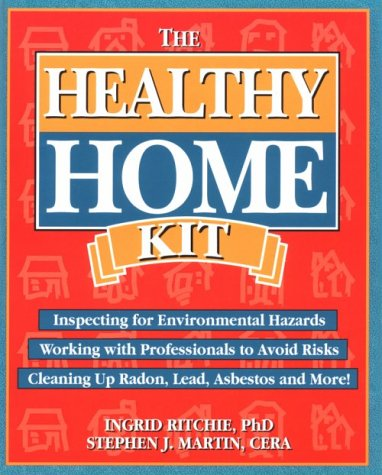 Healthy Home Kit: Inspecting for Environmental Hazards: Ingrid Ritchie, Stephen