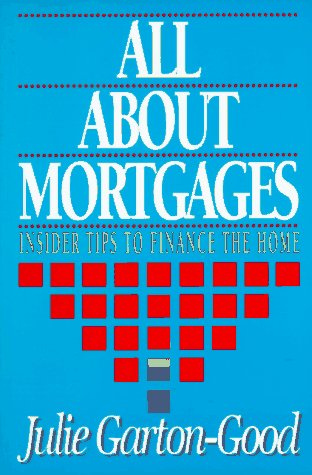 9780793109494: All About Mortgages: Insider Tips to Finance the Home