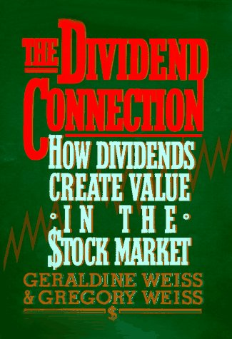 9780793110223: The Dividend Connection: How Dividends Create Value in the Stock Market