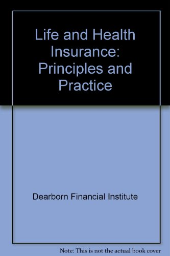 Life & Health Insurance: Principles and Practice: Dearborn Financial Institute