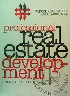 9780793110926: Professional real estate development: Run your job like a business