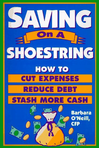 9780793111183: Saving on a Shoestring: How to Cut Expenses Reduce Debt and Stash More Cash