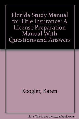 Florida Study Manual for Title Insurance: A: Koogler, Karen; Carver,