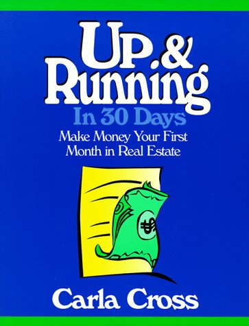 9780793113484: Up and Running in 30 Days: Make Money Your First Month in Real Estate