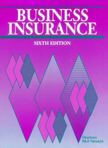 Business Insurance : 1997 Quick Reference Guide: What the New Legislation Means to You: Newkirk, R ...