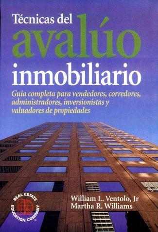 9780793121489: Técnicas del avalúo inmobiliario: guía completa para vendedores, inversionistas y valuadores de propiedades