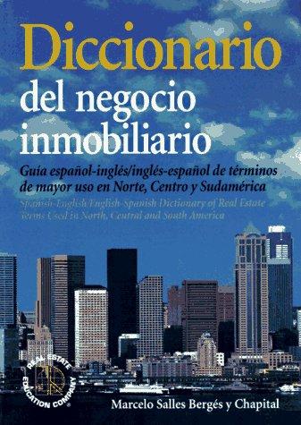 9780793121496: Diccionario Del Negocio Inmobiliario: Guia Espanol-Ingles/Ingles-Espanol De Terminos De Mayor Uso En Norte, Centro Y Sudamerica