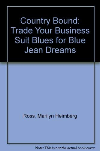 9780793123582: Country Bound: Trade Your Business Suit Blues for Blue Jean Dreams