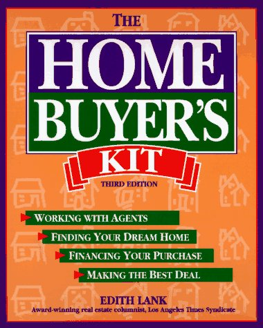 9780793126651: The Home Buyer's Kit: Finding Your Dream Home, Financing Your Purchase, Making the Best Deal, Gaining Tax Benefits