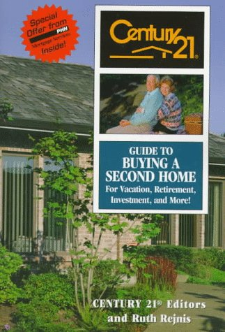 9780793127115: Century 21 Guide to Buying a Second Home: For Vacation, Retirement, Investment and More!