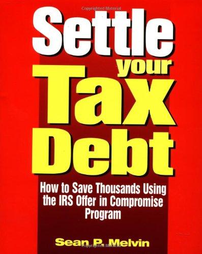 9780793128365: Settle Your Tax Debt
