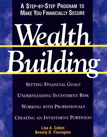 Wealthbuilding: A Consumer's Guide to Making Profitable and Comfortable Investment Decisions: ...
