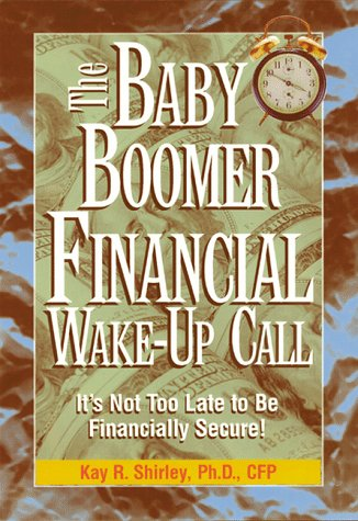 9780793129706: The Baby Boomer Financial Wake-Up Call: It's Not Too Late to Be Financially Secure!