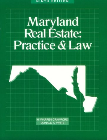 Maryland Real Estate: Practice & Law (0793131812) by White, Donald; Crawford, H. Warren