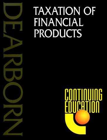 9780793132737: Taxation of Financial Products