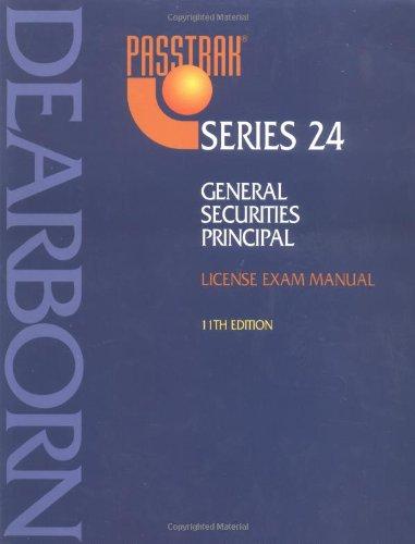 Passtrak Series 24: General Securities Principal License Exam Manual (Passtrak (Numbered)): ...