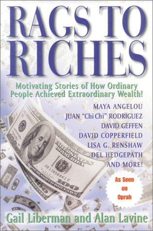 9780793133925: Rags to Riches: Motivating Stories of How Ordinary People Achieved Extraordinary Wealth!