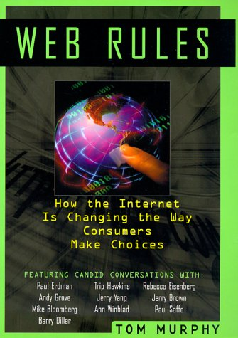 Web Rules: How the Internet Is Changing the Way Consumers Make Choices