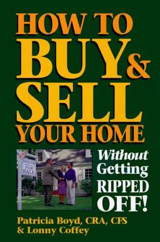 9780793137060: How to Buy & Sell Your Home Without Getting Ripped Off