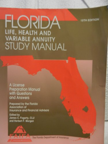 Florida Life, Health and Variable Annuity Study Manual: James C. Fogerty, Editor
