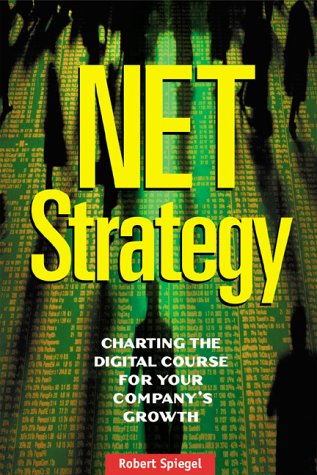 9780793138661: Net Strategy: Charting the Digital Course for Your Company's Growth