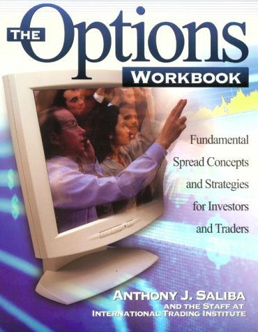 The Options Workbook: Fundamental Spread Concepts and: Saliba, Anthony J.