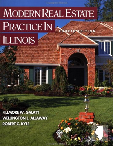 Modern Real Estate Practice in Illinois, Fourth: Galaty, Fillmore W.,