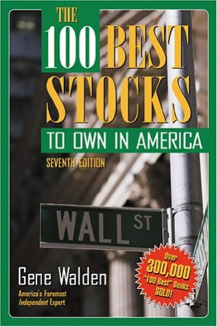 The 100 Best Stocks to Own in America (7th Edition): Gene Walden