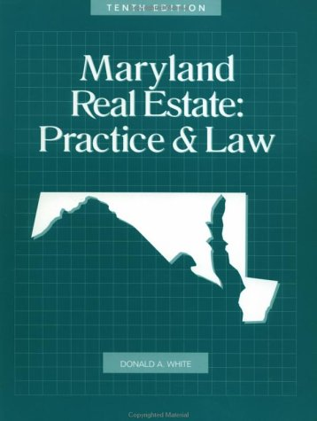Maryland Real Estate: Practice & Law, 10th Edition (0793148456) by Donald White; H. Warren Crawford
