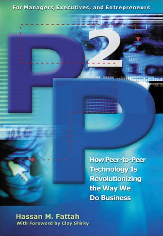 9780793148783: P2P: How Peer-to-Peer Technology Is Revolutionizing the Way We Do Business
