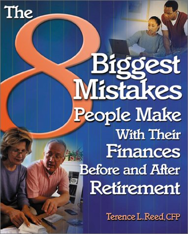 9780793149063: The 8 Biggest Mistakes People Make With Their Finances Before and After Retirement