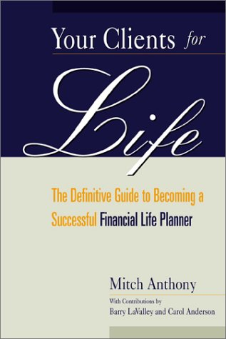 9780793149544: Your Clients for Life: The Definitive Guide to Becoming a Successful Financial Planner