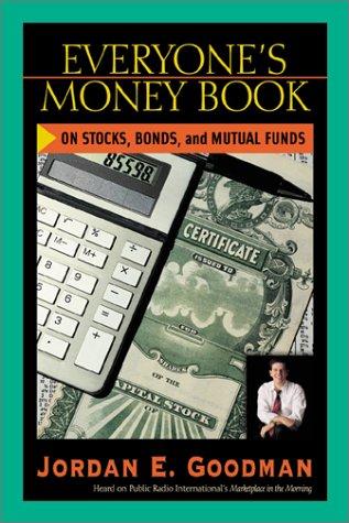 Everyone's Money Book on Stocks, Bonds & Mutual Funds (0793153794) by Goodman, Jordan E.; Goodman, Jordan