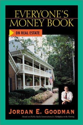 Everyone's Money Book on Real Estate (0793153808) by Jordan E. Goodman; Jordan Goodman