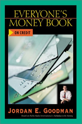 Everyone's Money Book on Credit (0793153824) by Goodman, Jordan E.; Goodman, Jordan