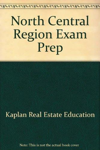 North Central Region Exam Prep (9780793155385) by Kaplan Real Estate Education