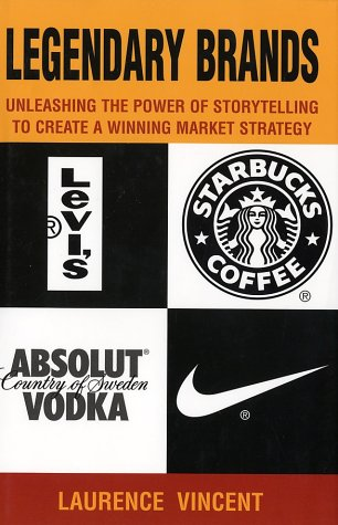 9780793155606: Legendary Brands: Unleashing the Power of Storytelling to Create a Winning Market Strategy