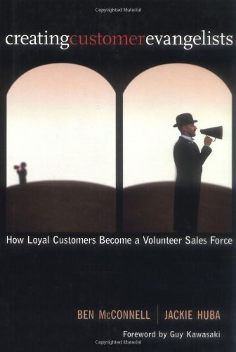 9780793155613: Creating Customer Evangelists: How Loyal Customers Become a Volunteer Sales Force